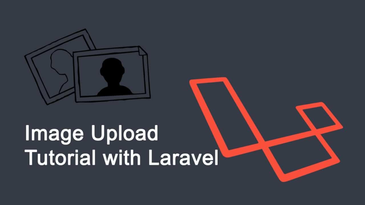 Image Upload Tutorial with Laravel