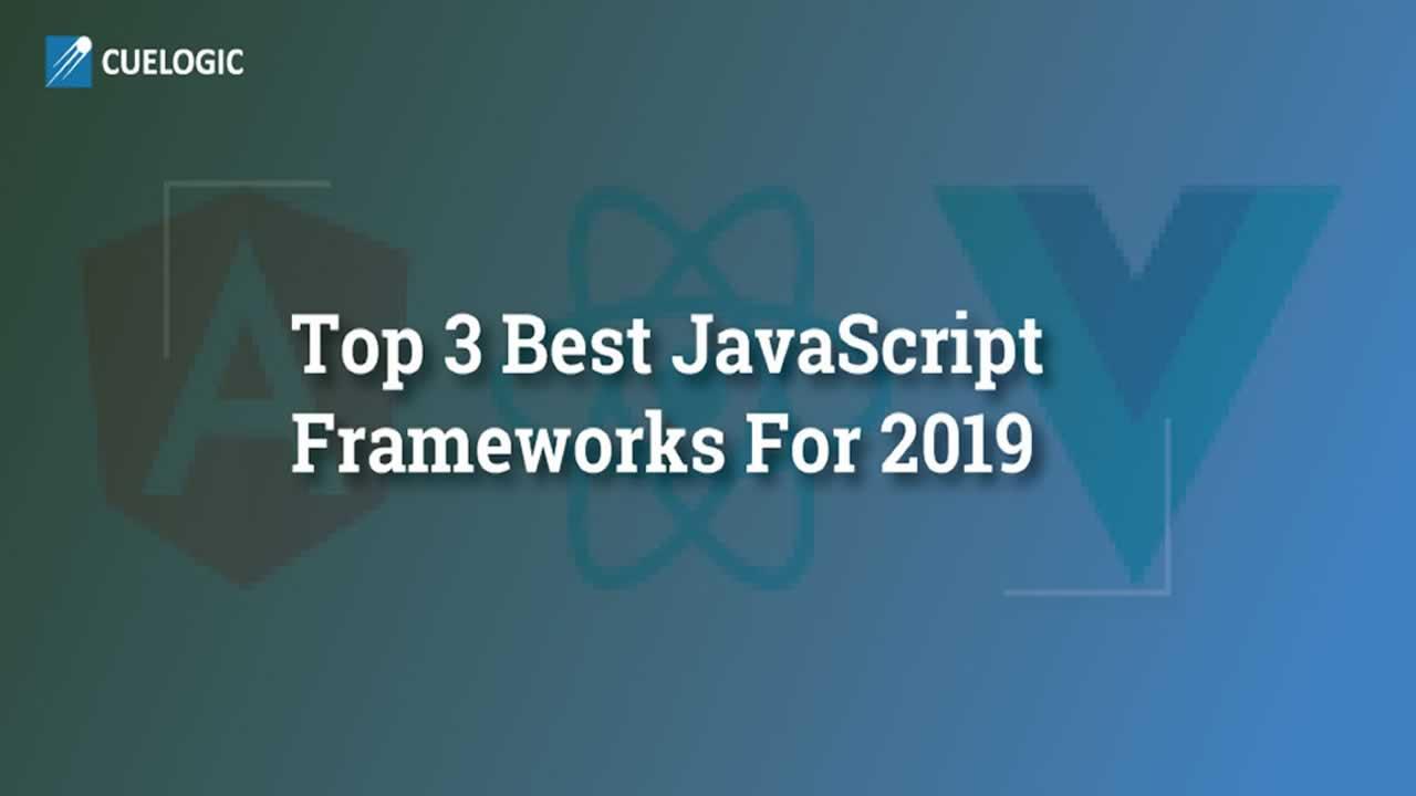 Top 3 Best JavaScript (Js) Frameworks for 2019 |Angular or React Or Vue?