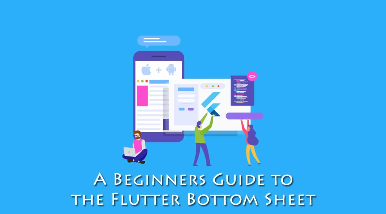 A Beginners Guide to the Flutter Bottom Sheet