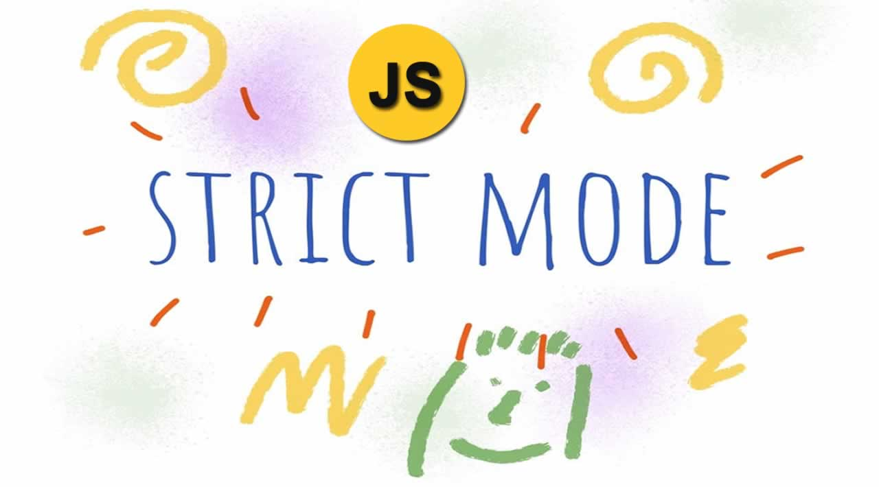 What is Strict Mode in JavaScript?
