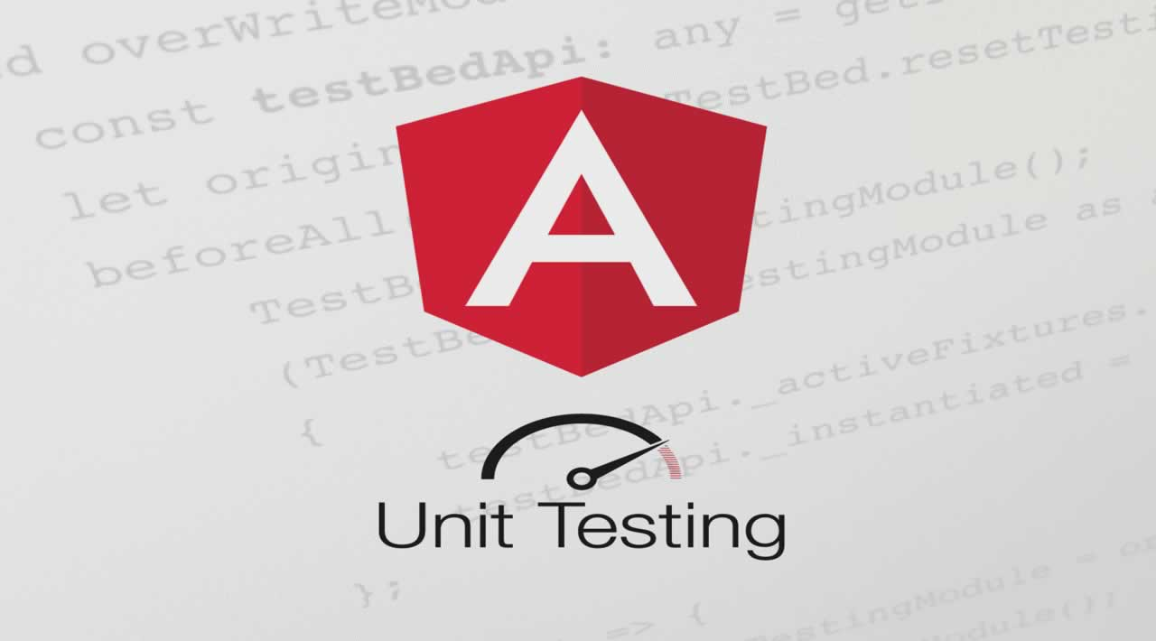 An Introduction to Unit Testing in Angular