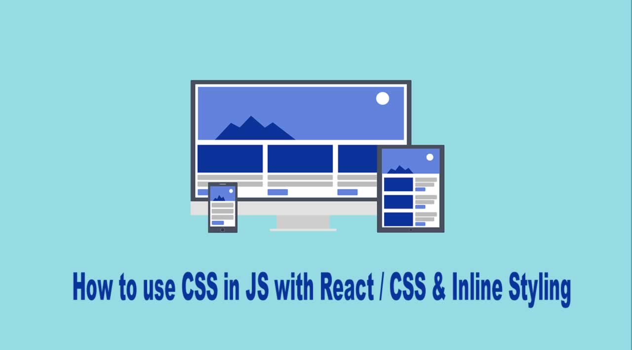 How to use CSS in JS with React / CSS & Inline Styling