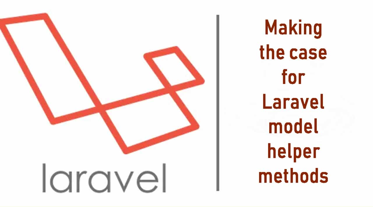 Making the case for Laravel model helper methods