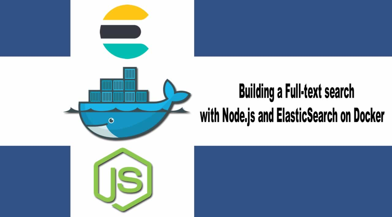Building a Full-text search with Node.js and ElasticSearch on Docker