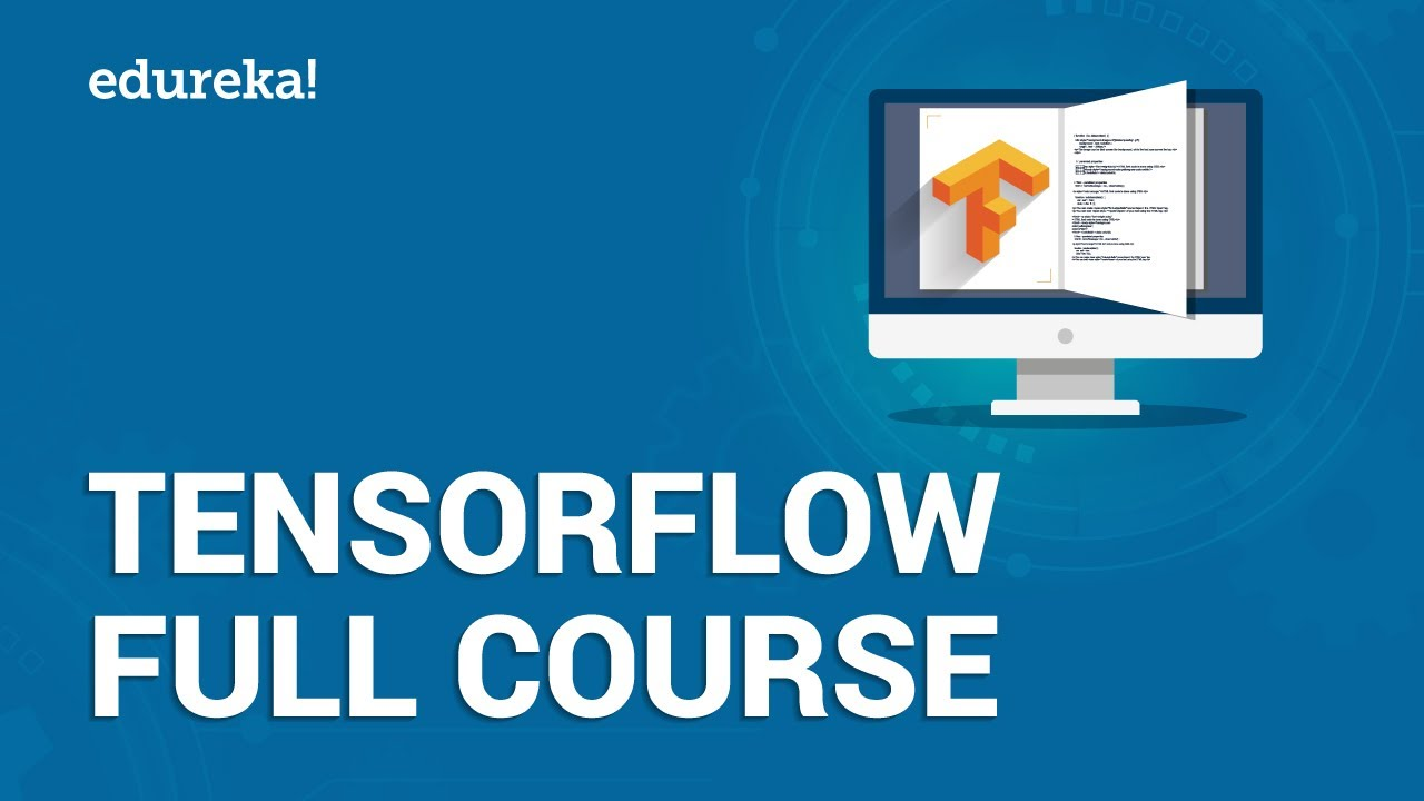 TensorFlow Full Course - TensorFlow Tutorial For Beginners