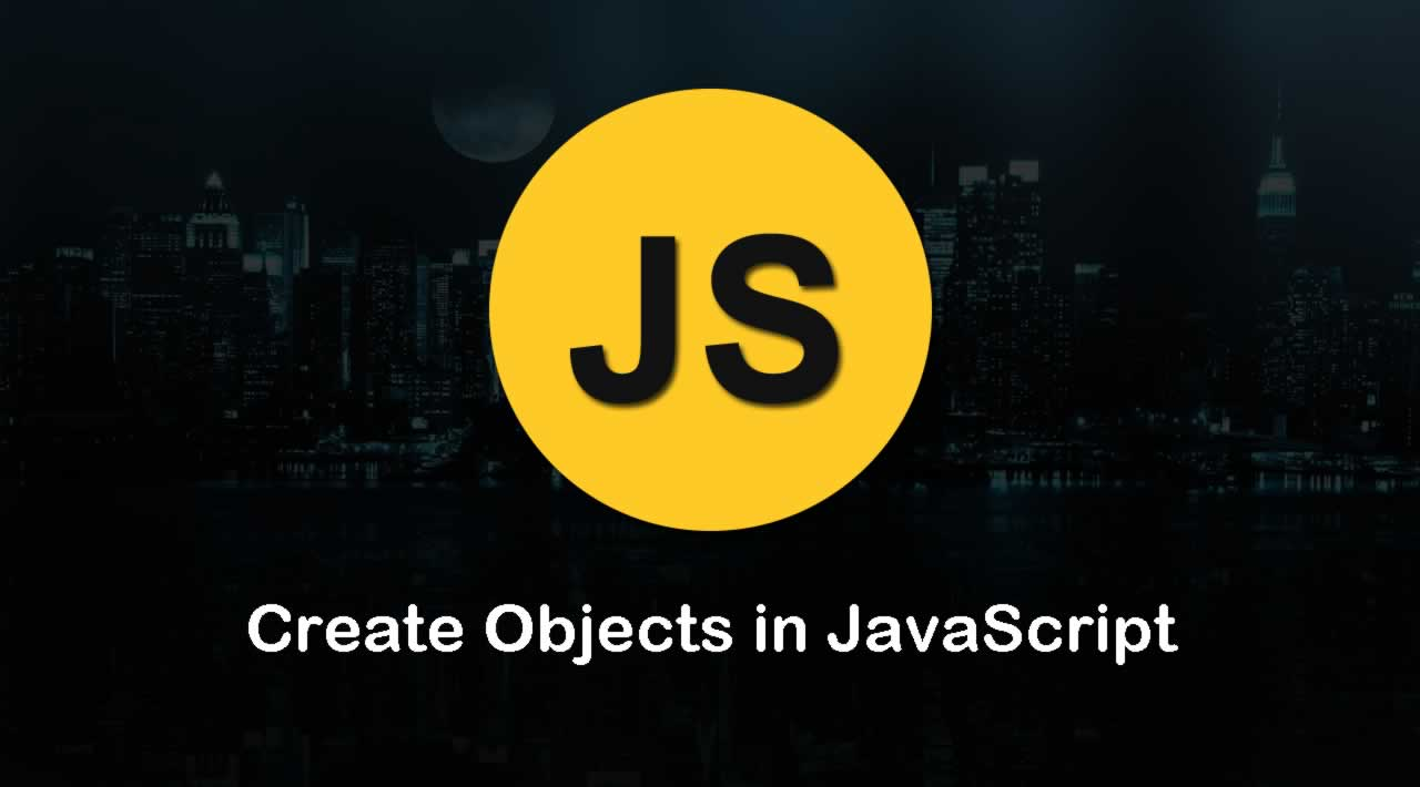 How many ways to Create Objects in JavaScript