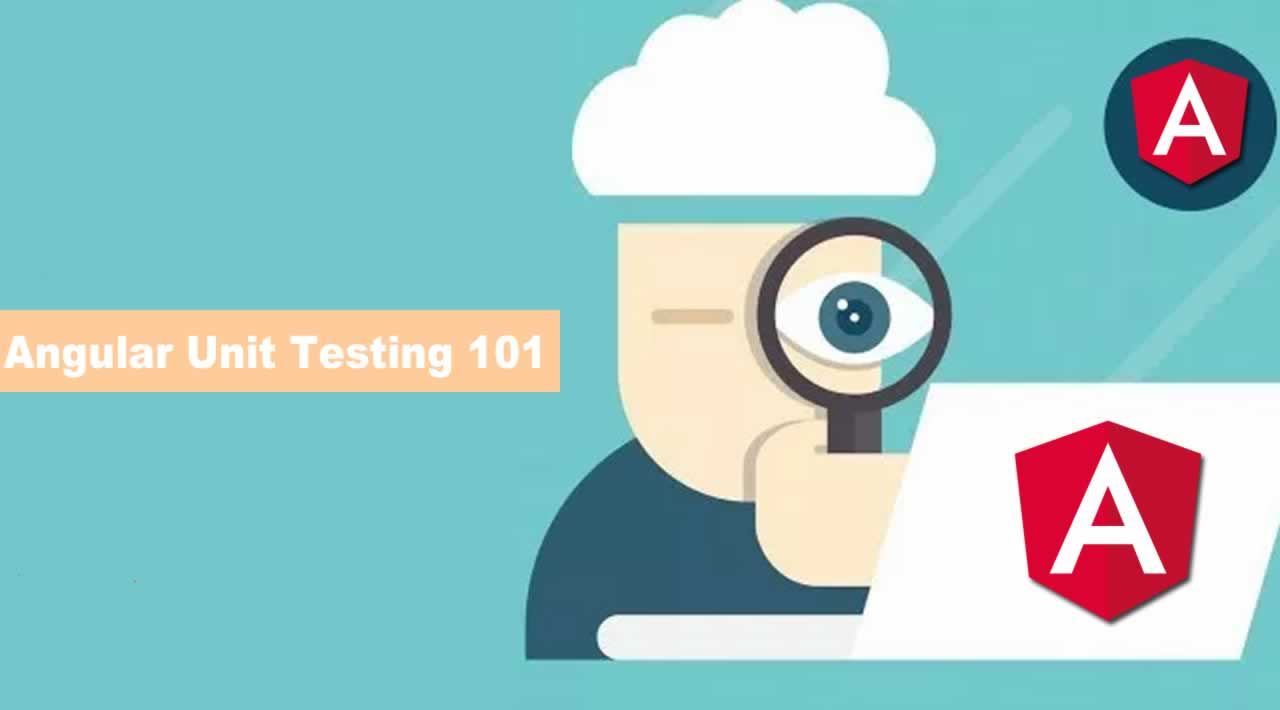 Angular Unit Testing 101