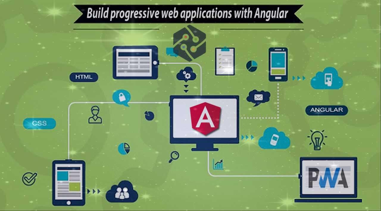 Build progressive web applications with Angular