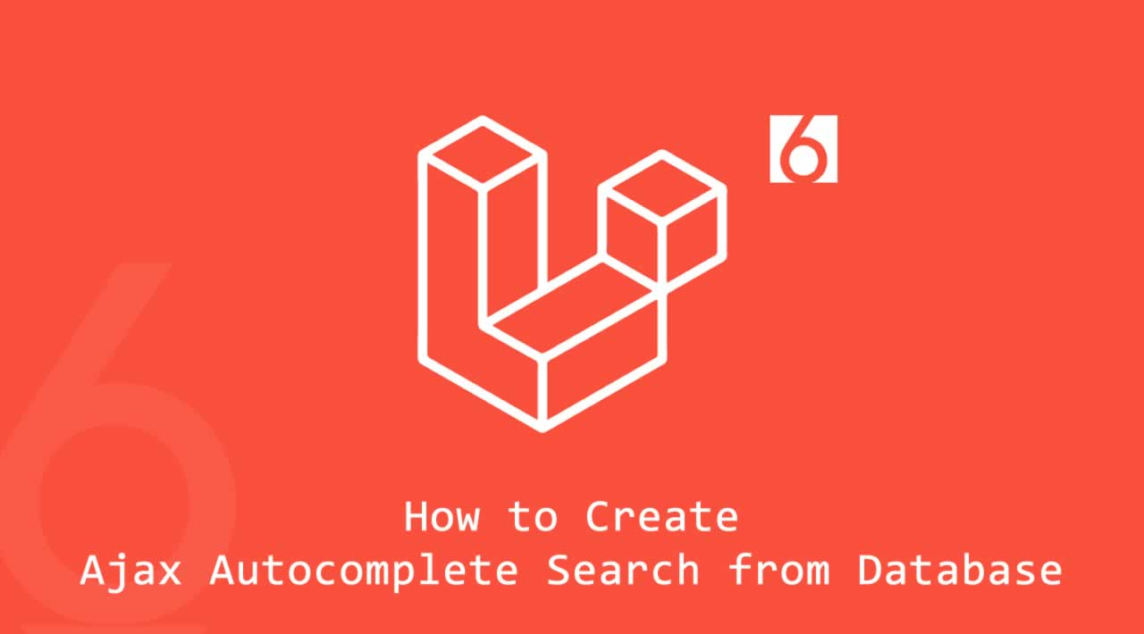 How to Create Ajax Autocomplete Search from Database in Laravel 6