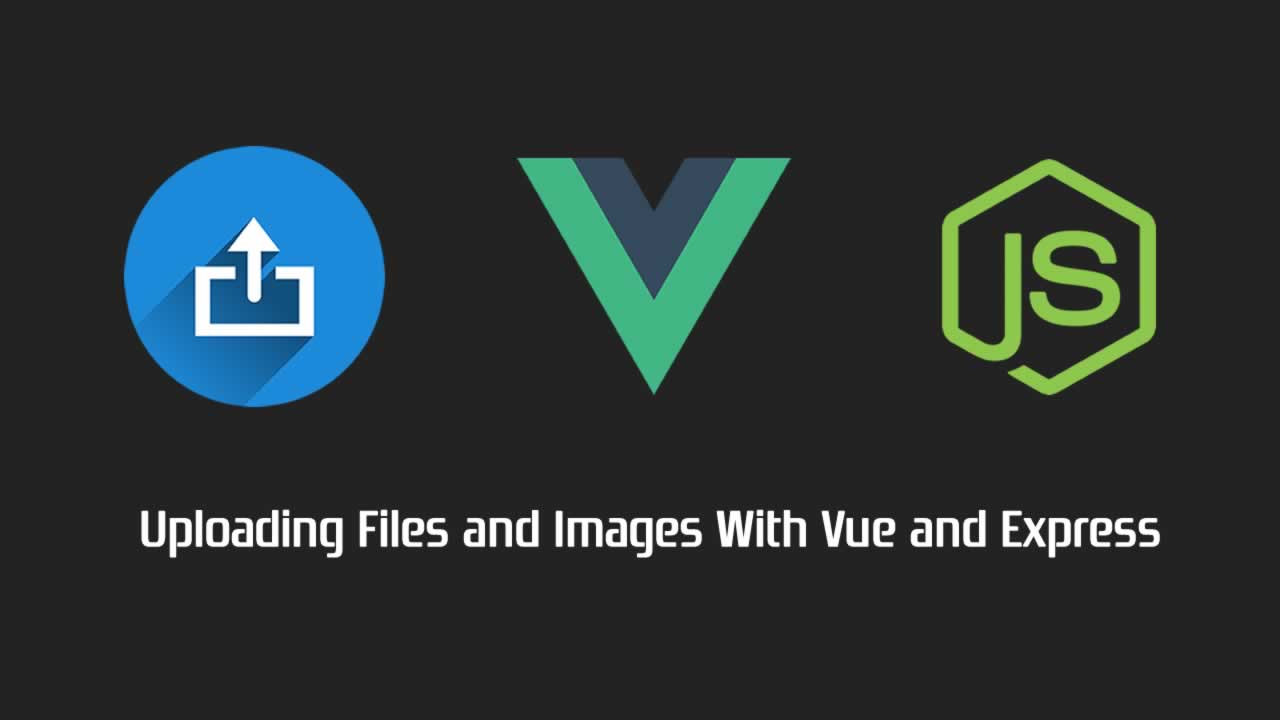 Uploading Files and Images With Vue and Express