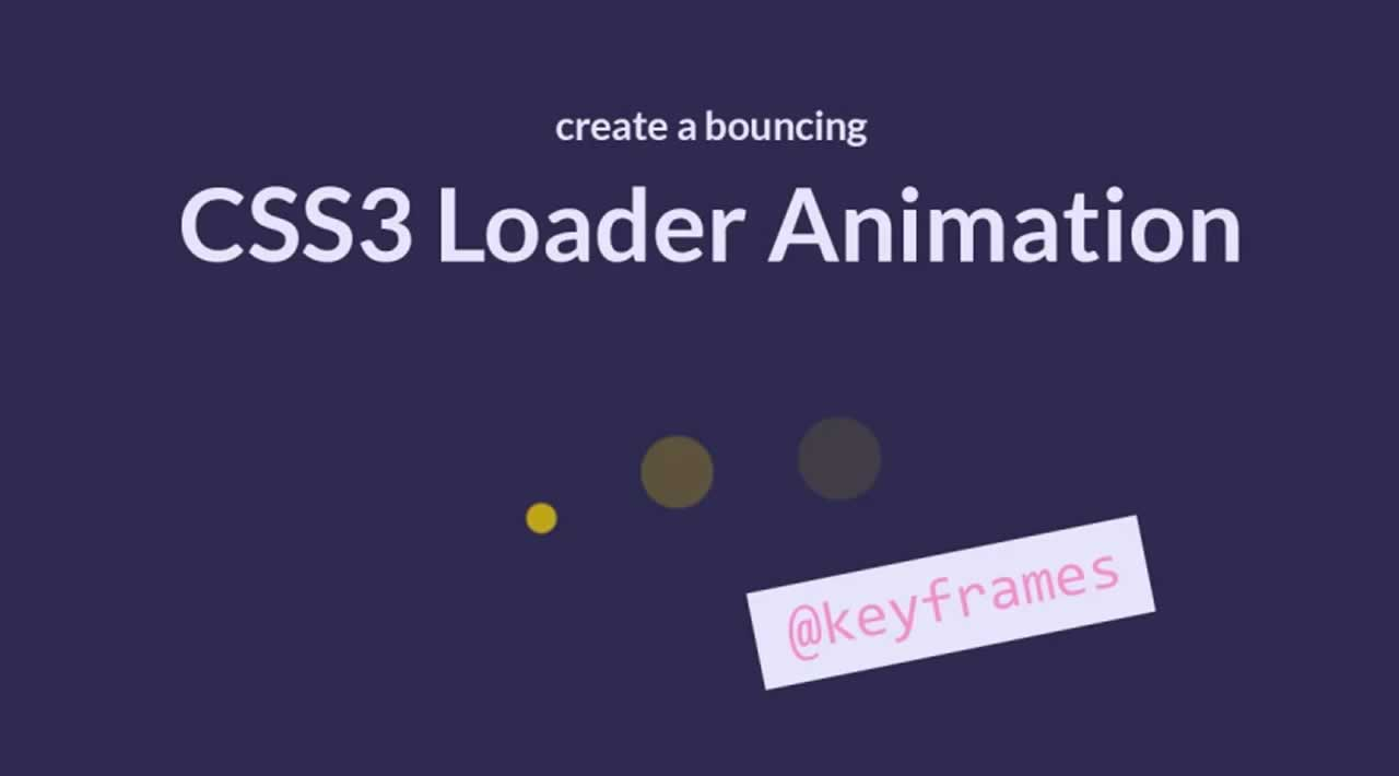 Create a Bouncing Page Loader with CSS3 Animations