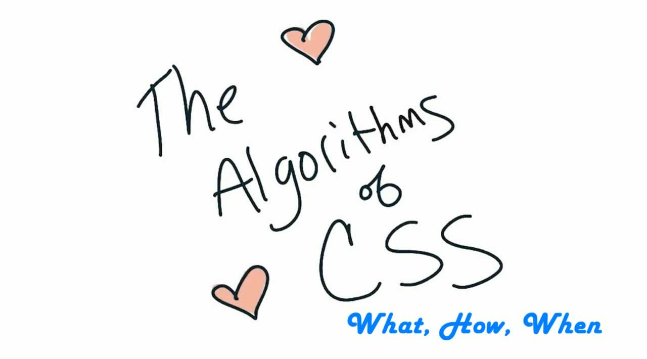 The Algorithms of CSS: What, How, When
