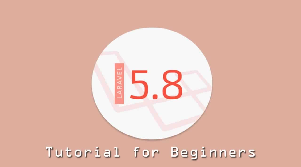 Laravel 5.8 Tutorial for Beginners
