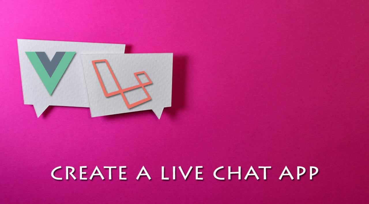 How to create a live chat app using Laravel and Vue.js