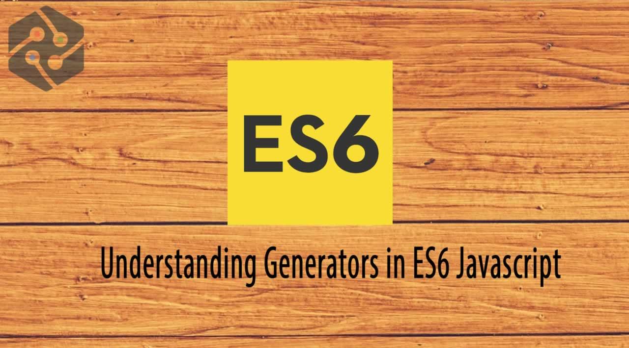 Understanding Generators in ES6 Javascript