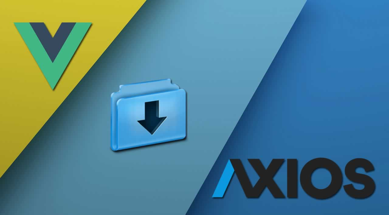Download Files with Axios and Vue