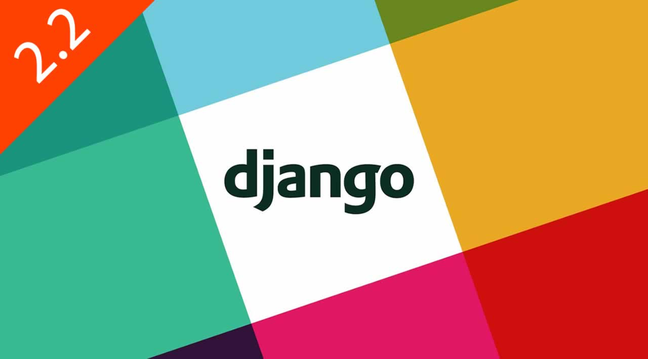 Django 2.2 release candidate 1 released