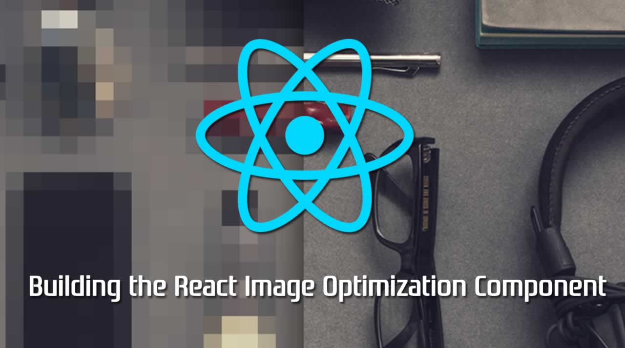 Building the React Image Optimization Component