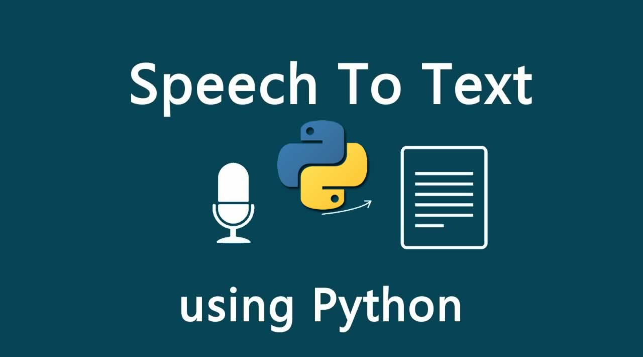 How to Convert Speech to Text in Python