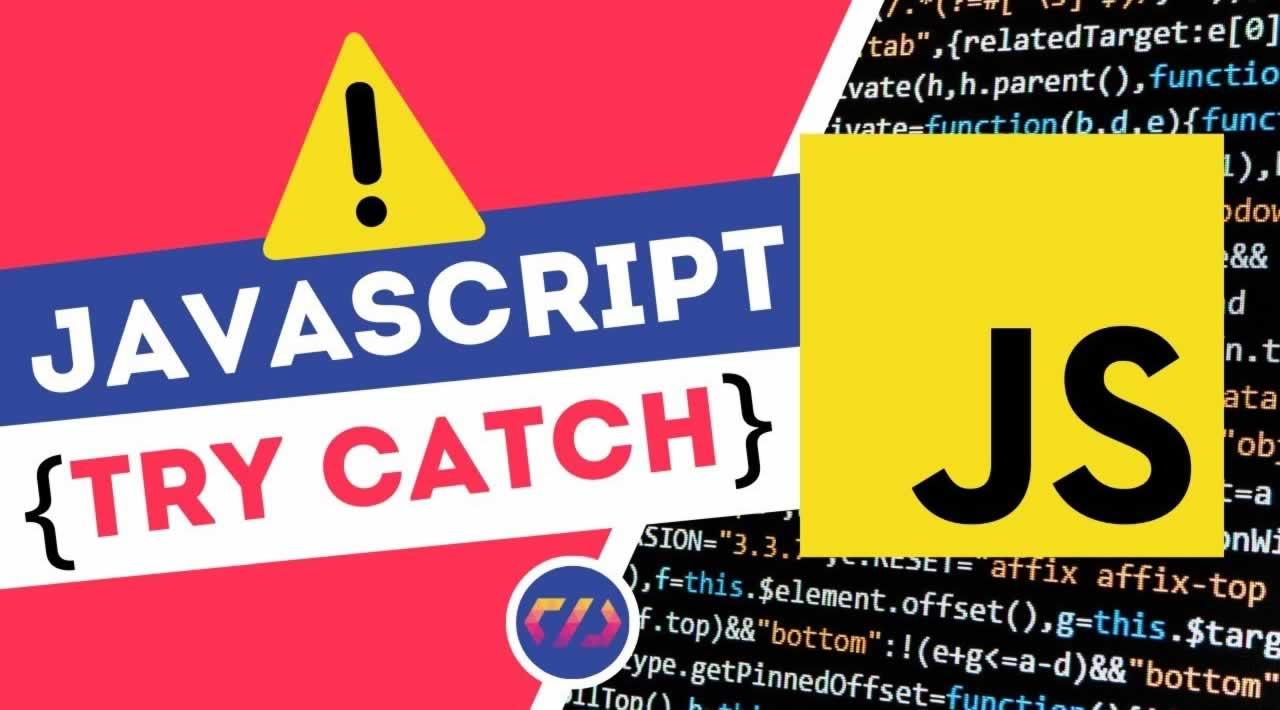 JavaScript Try Catch & ⚠ Error Handling ES6 Tutorial (2019)