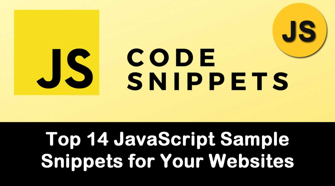 Top 14 JavaScript Sample Snippets for Your Websites