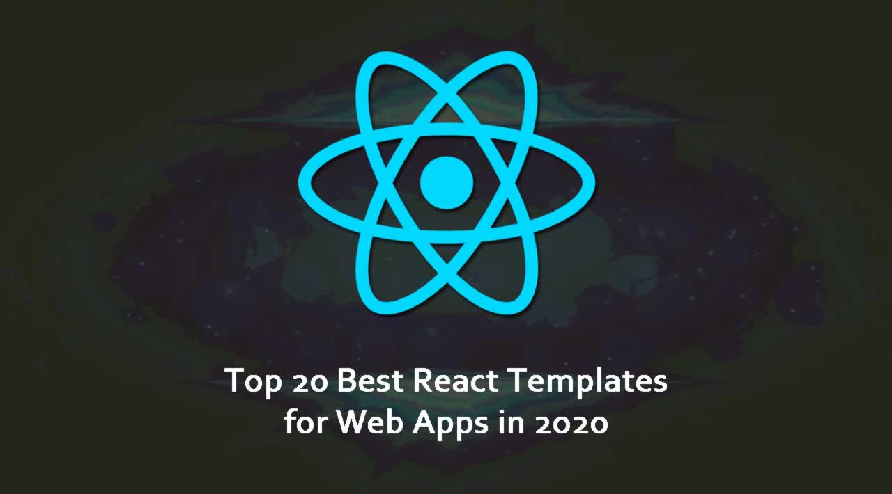 Top 20 Best React Templates for Web Apps in 2020