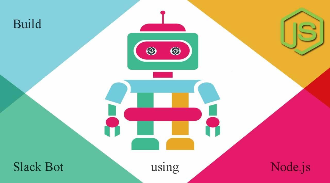 Build a Slack Bot using Node.js