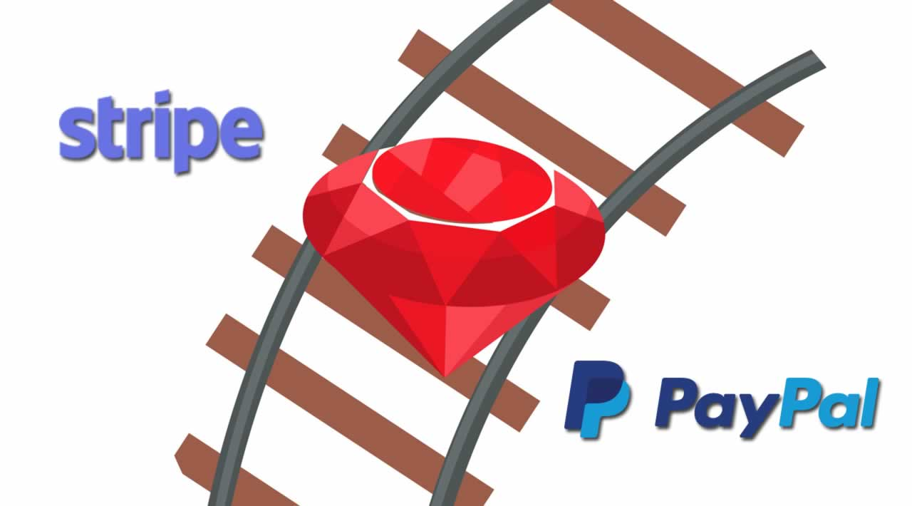 How to Integrate Stripe and PayPal Payment Methods in Ruby on Rails
