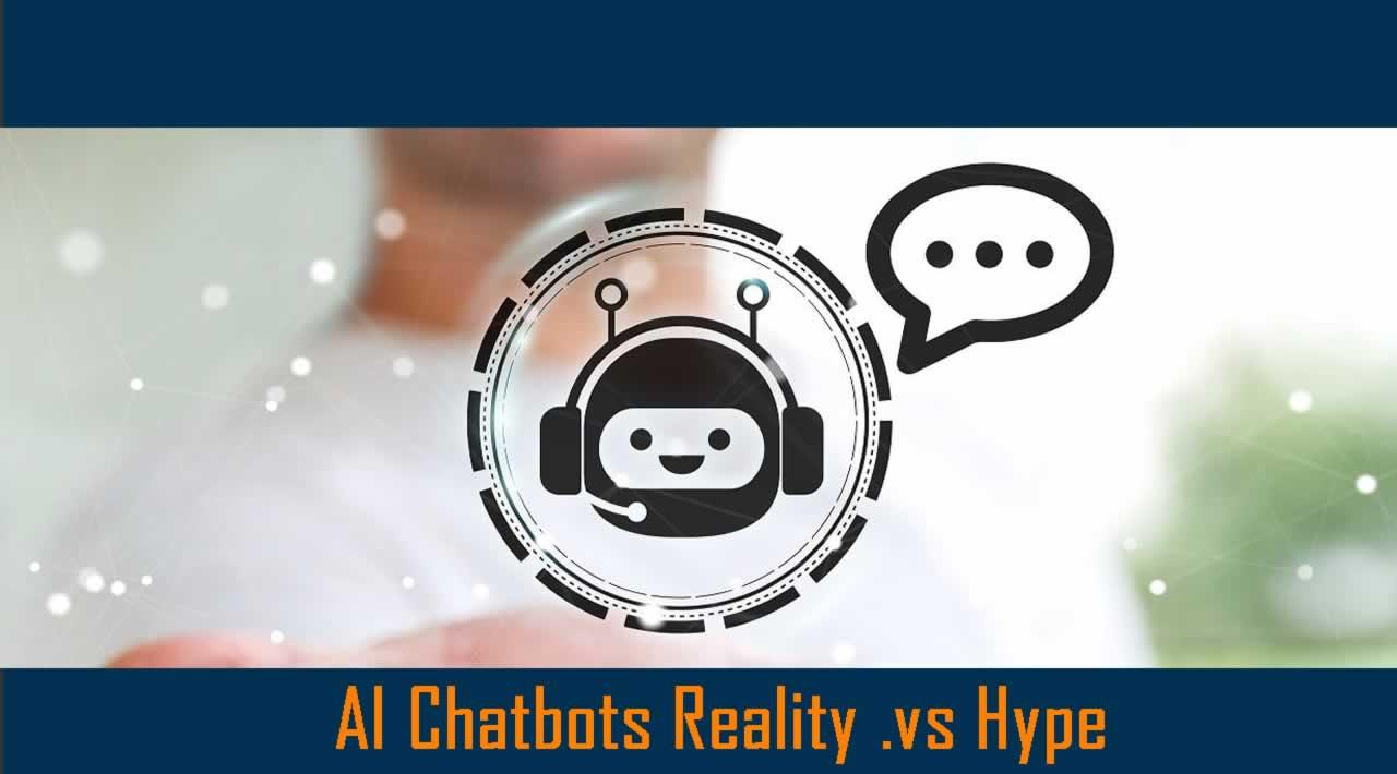 AI Chatbots Reality .vs Hype