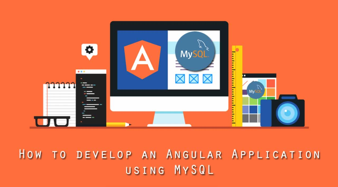 How to develop an Angular Application using MySQL