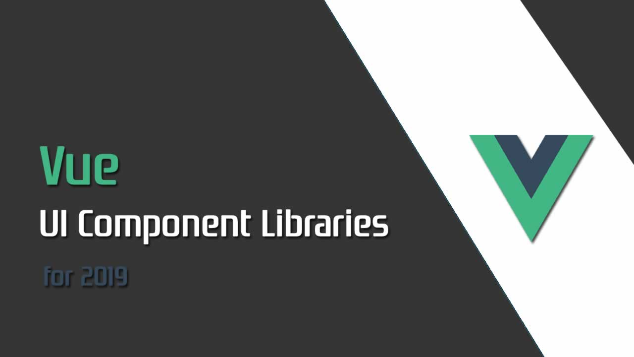 Best Vue UI Component Libraries for 2019