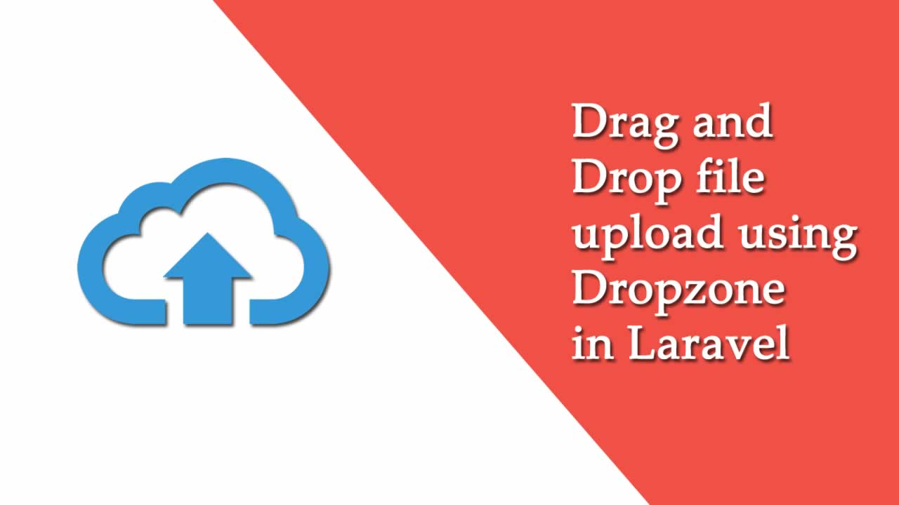 Drag and Drop file upload using Dropzone in Laravel