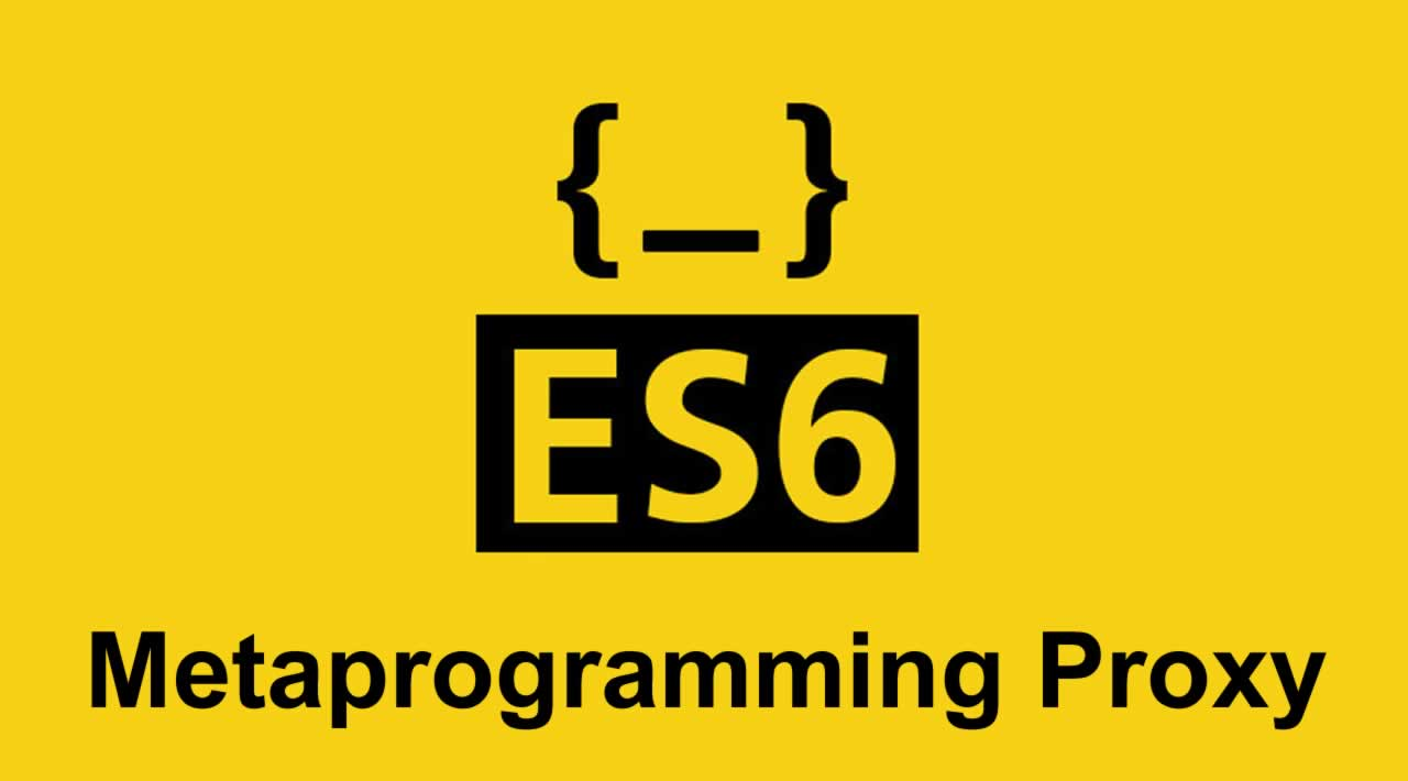 Metaprogramming: An Introduction to JavaScript(ES6) Proxy