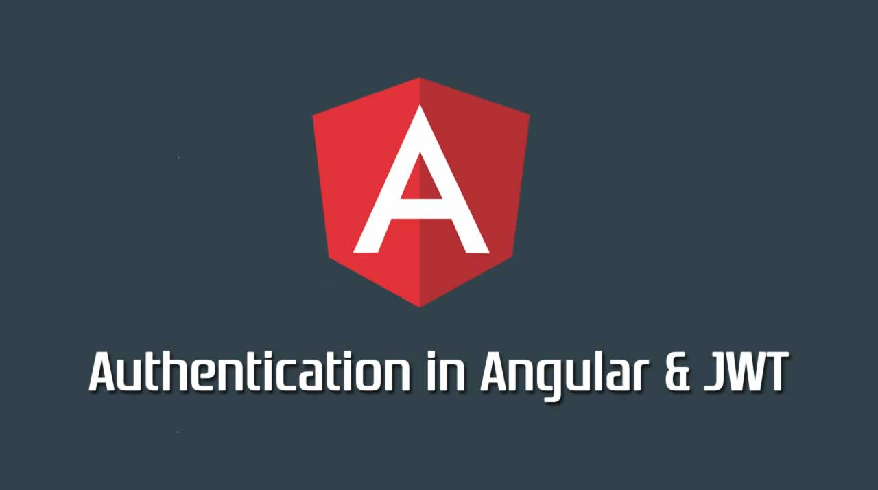 Authentication in Angular & JWT