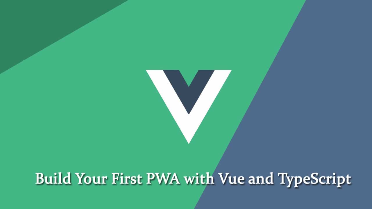 Build Your First PWA with Vue and TypeScript