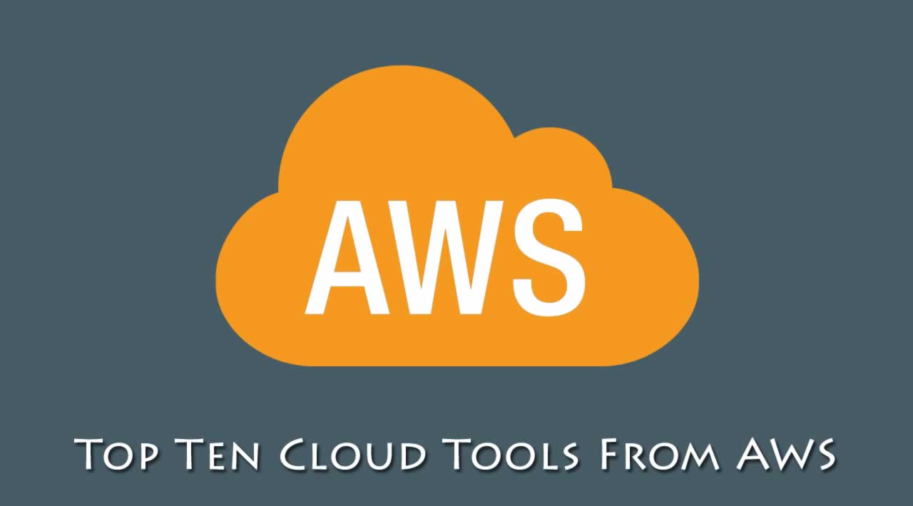 Top Ten Cloud Tools From AWS