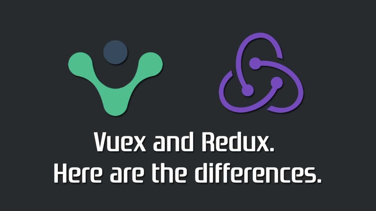 Vuex and Redux. Here are the differences.