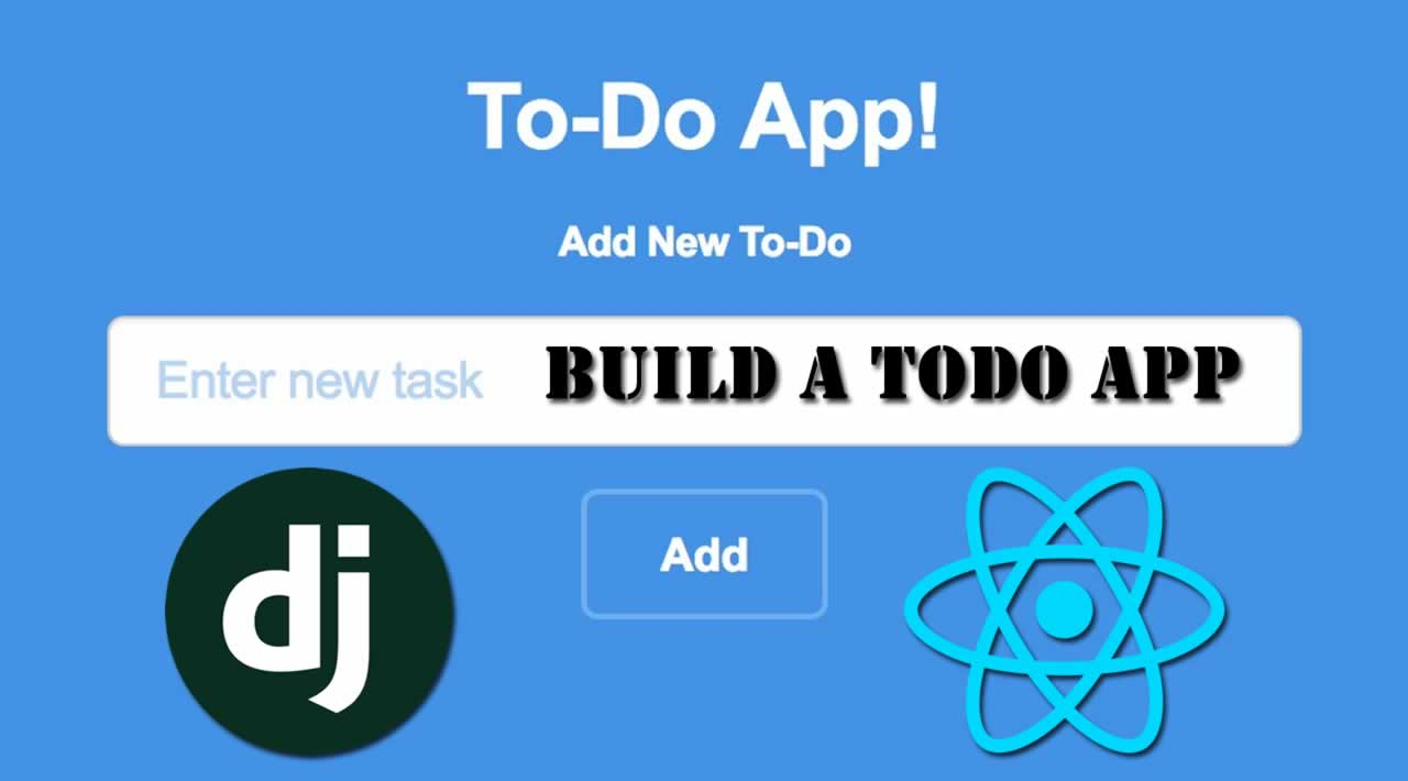How to build a Todo App using React and Django