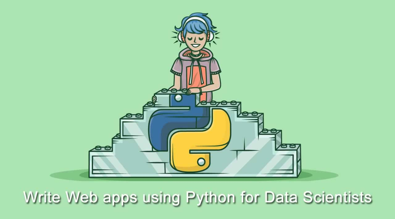 How to write Web apps using simple Python for Data Scientists?