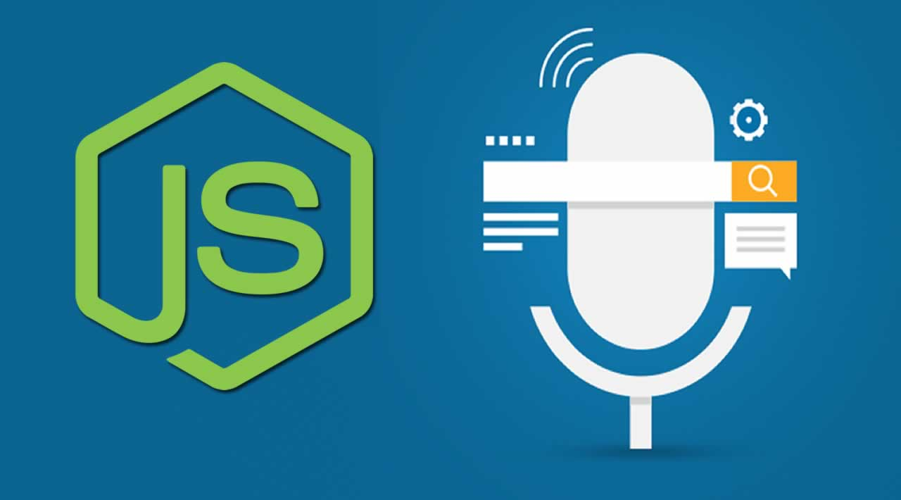 Start Working with Voice Driven Application with Nodejs
