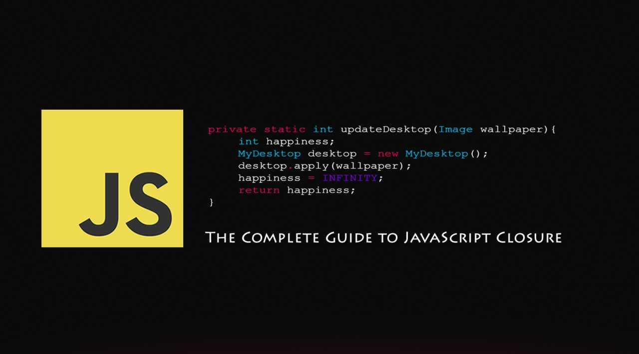 The Complete Guide to JavaScript Closure