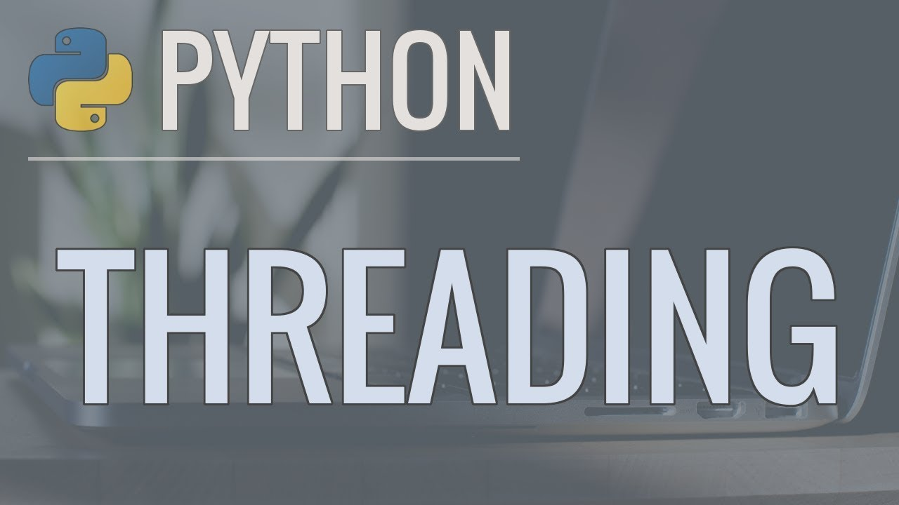 Python Threading Tutorial: Run Code Concurrently Using the Threading Module