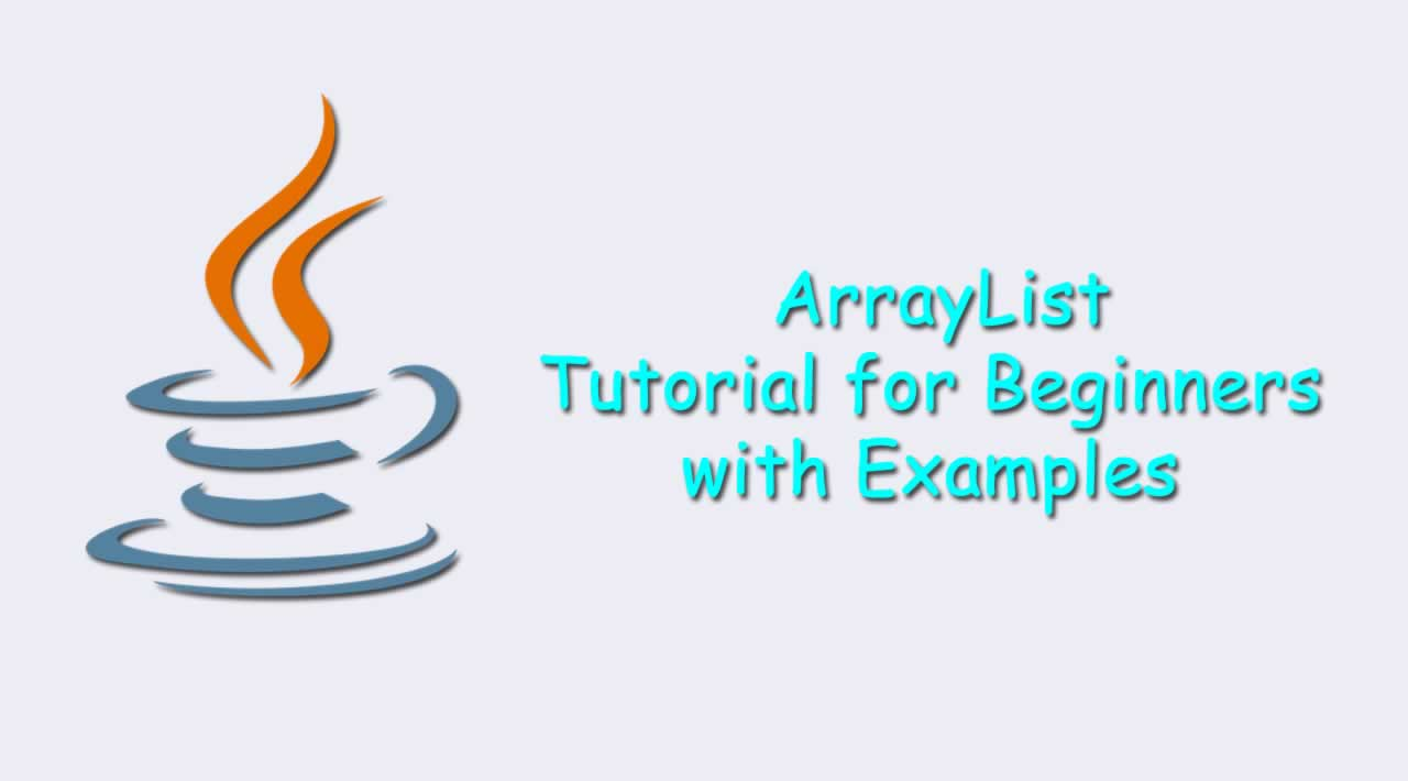 Java ArrayList Tutorial for Beginners with Examples