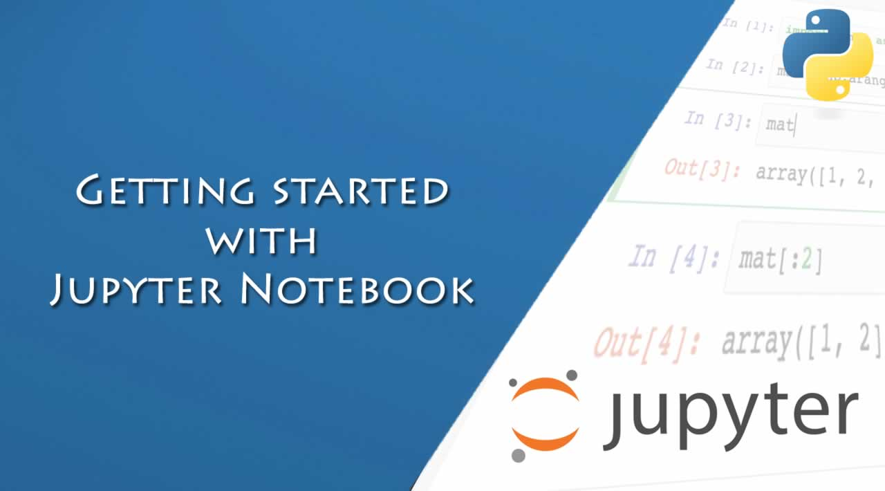 Getting started with Jupyter Notebook