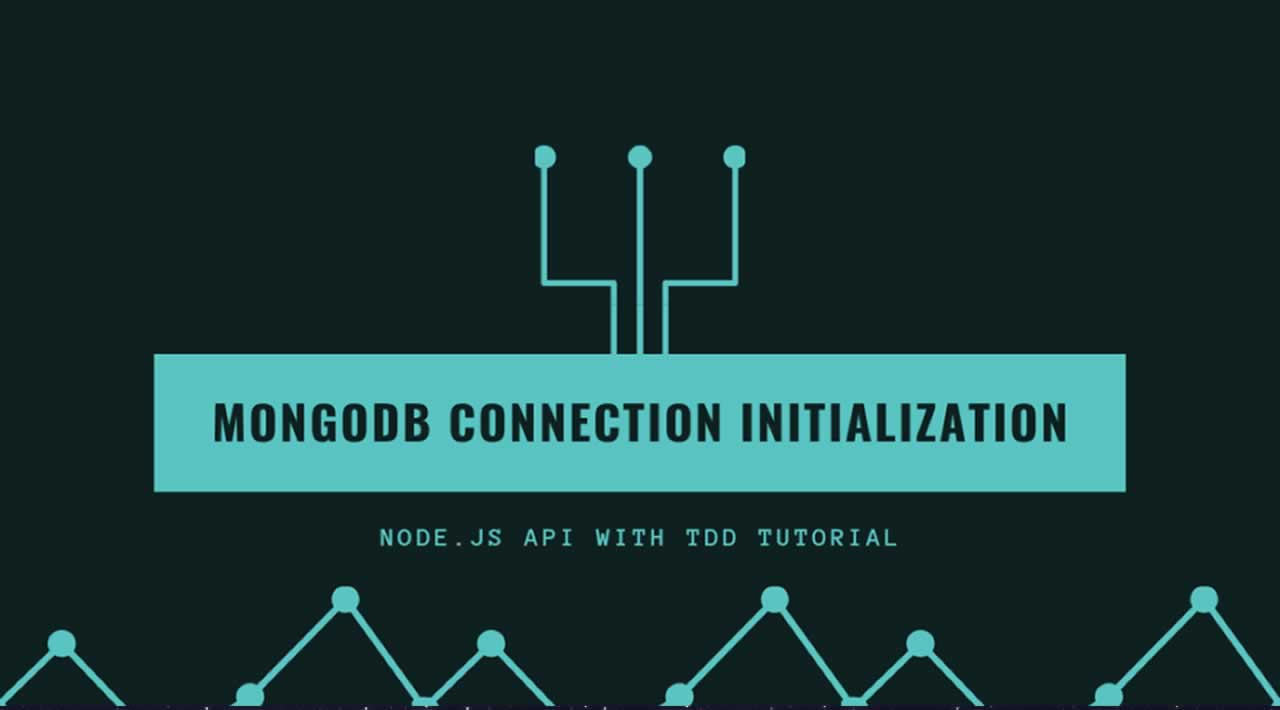 MongoDB Connection Initialization—Node.js API with TDD Tutorial