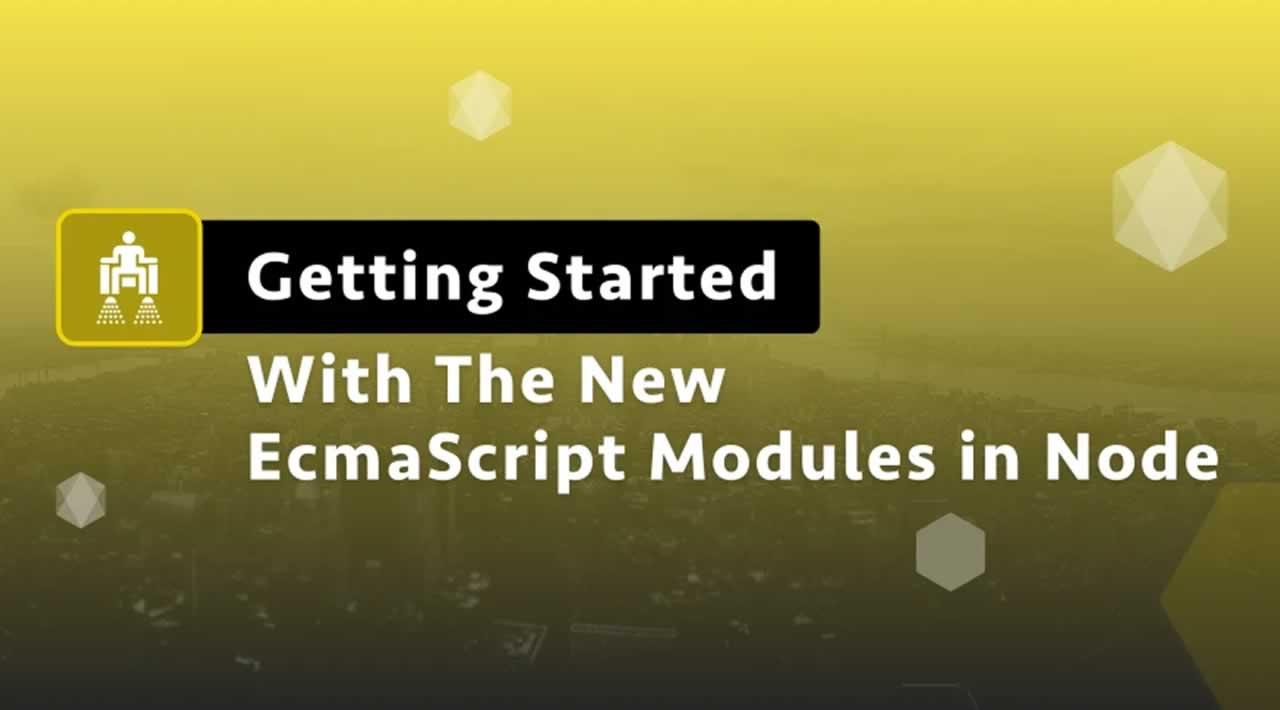 New ECMAScript Modules in Node v12