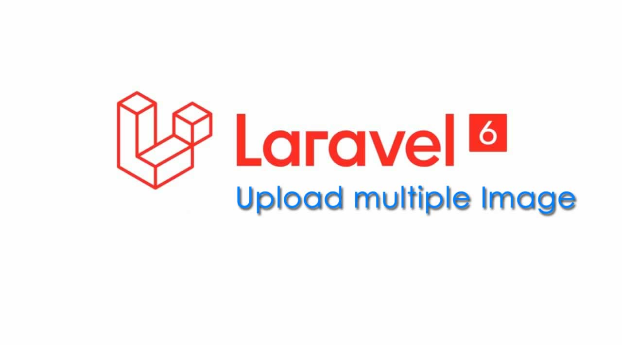 How to upload multiple Image in Laravel 6