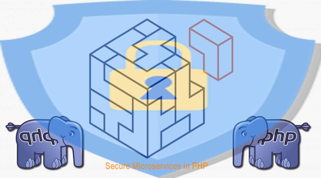 How to build Secure Microservices in PHP
