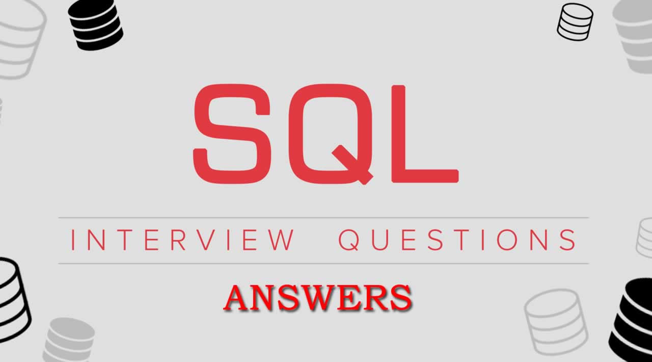 Top 50+ SQL Interview Questions and Answers in 2019