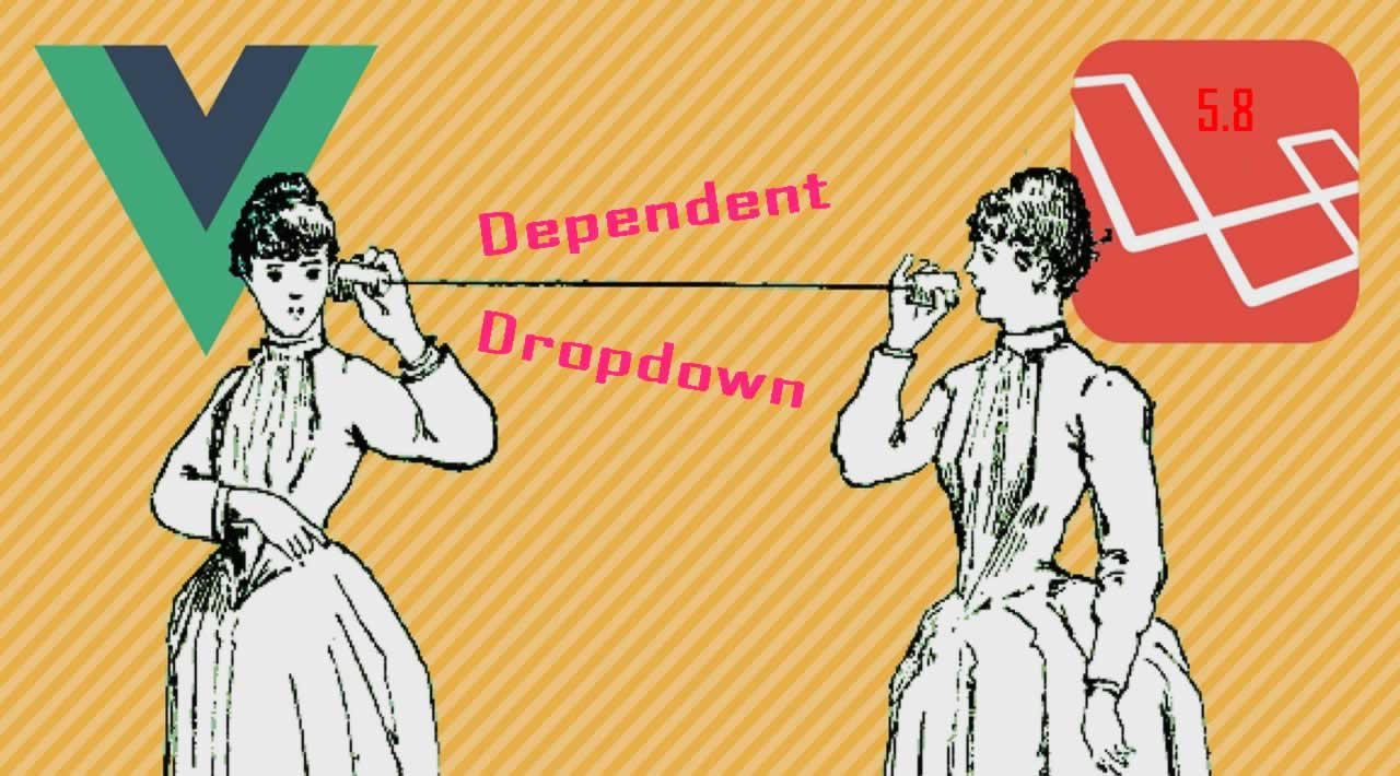 Laravel Vue.js Dependent Dropdown Example